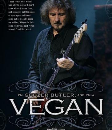 I am Geezer Butler and I am a Vegan.