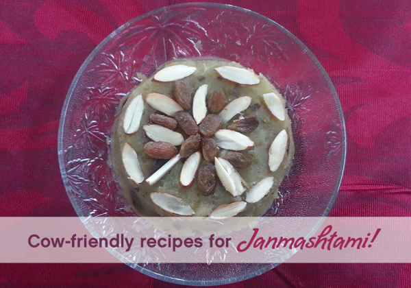 Cow-Friendly Recipes for Janmashtami