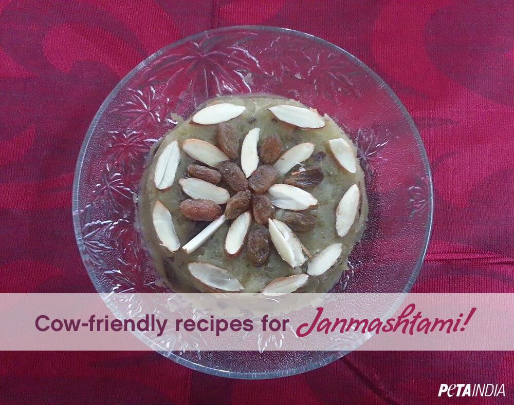 Cow friendly recipes for janmashtami petaindia janmashtami recipes cowfriendly v1 forumfinder Gallery